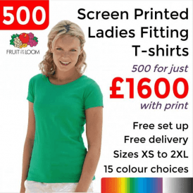 500 x Screen Printed Lady-fit valueweight tee £1600