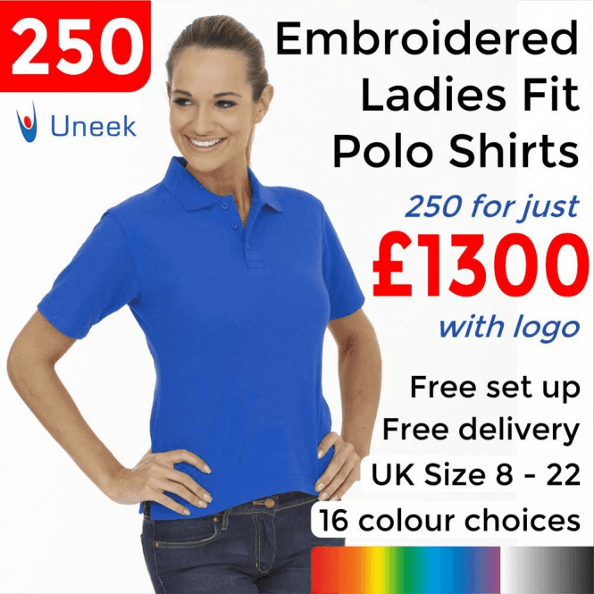 Uneek 250 x Embroidered Ladies Poloshirt £1300