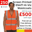 Uneek 250 x Printed Hi Vis Sleeveless Safety Waist Coat £500
